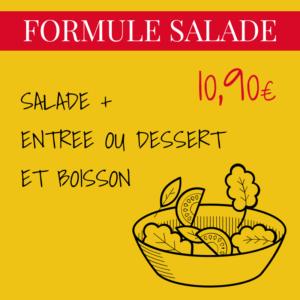 SALADE + ENTREE OU DESSERT ET BOISSON