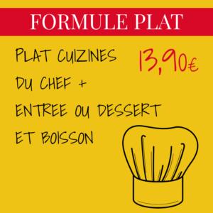 PLAT CUIZINES DU CHEF + ENTREE OU DESSERT ET BOISSON